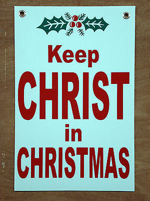 KEEP CHRIST IN CHRISTMAS 12X18 Coroplast SIGN