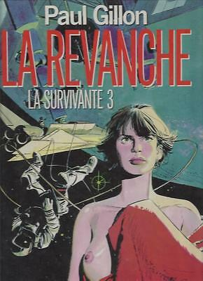 La Survivante  3  La Revanche     Paul Gillon     Editions  Albin Michel