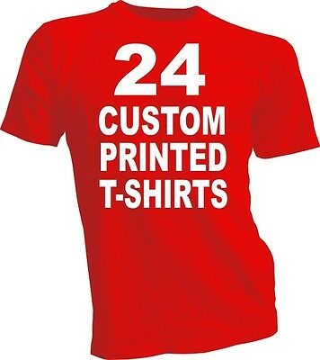 24 CUSTOM PRINTED T-SHIRTS / SCREEN PRINTING ON 2 SIDES / ANY COLOR T-SHIRT