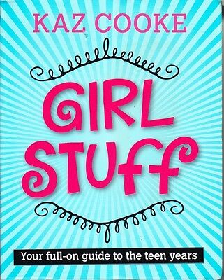 Girl Stuff - Your Full-On Guide To The Teen Years - Kaz Cooke (Up The Duff Excel