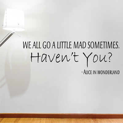 A LITTLE MAD SOMETIMES Alice in Wonderland wall quote bedroom decals