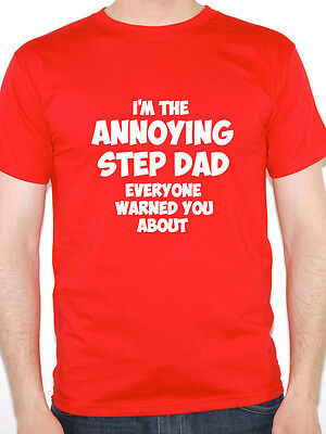 ANNOYING STEP DAD - Family / Daddy / Father / Brother / Fun Themed Mens T-Shirt