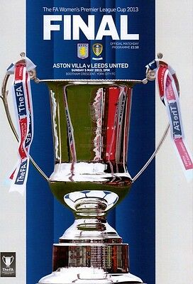 * 2013 WOMENS LEAGUE CUP FINAL - ASTON VILLA v LEEDS UNITED *