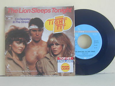 7'-The Lion Sleeps Tonight-I'm Dancing In The Street/tight Fit-1982-Mint