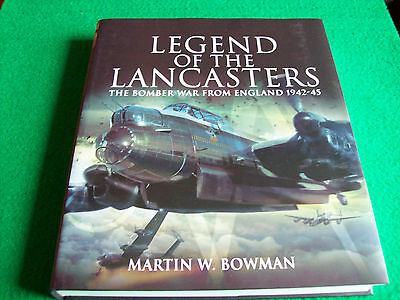Legend of the Lancasters: The Bomber War from England 1942-45: New Hardback