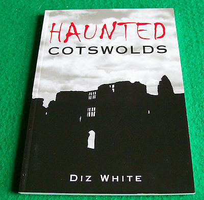 Haunted Cotswolds by Diz White : New Paperback Book