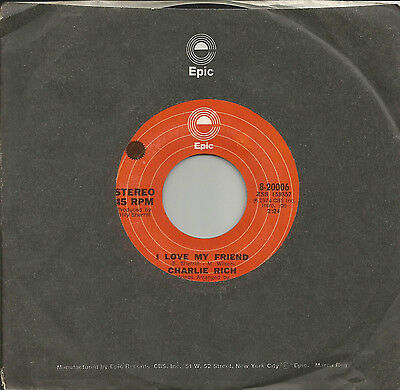 Charlie Rich - I Love My Friend / Why, Oh Why 45 rpm 1974 NM-