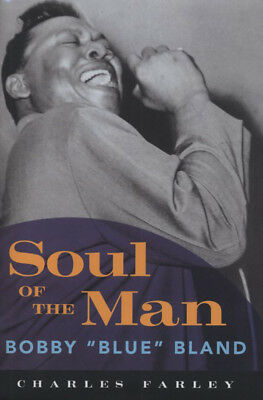 Bobby Blue Bland - Charles Farley: Soul Of The Man - Biography - Books/Artists