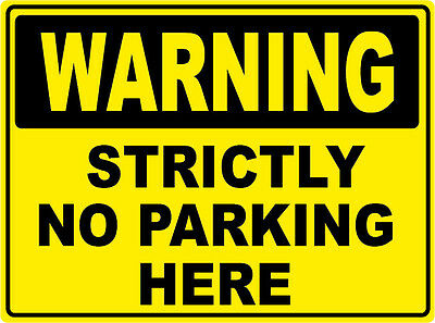 Two (2) Signs - Warning Strictly No Parking Here -- 300 X 225Mm Corflute Sign