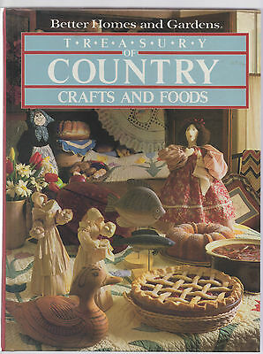 Treasury of Country Crafts and FOODS BY Better Homes and Gardens.