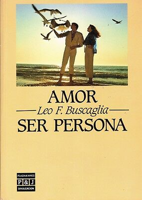 AMOR SER PERSONA LEO  F BUSCAGLIA  PAPER BACK COVER SPANISH 264 PAGES