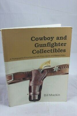 Cowboy & Gunfighter Collectibles Paperback w/ Price Guide Bill Mackin FC