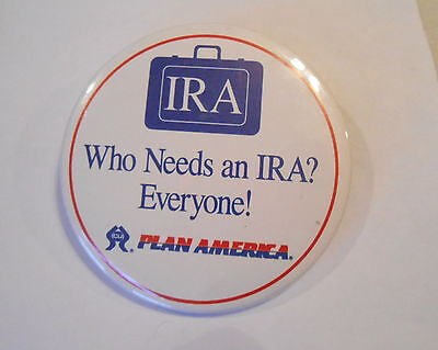 Cool Vintage Plan America Who Needs an IRA? Everyone Advertising Clip On Pinback