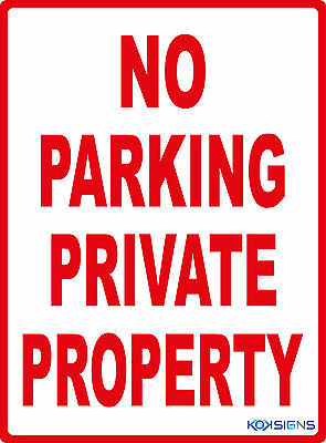 NO PARKING PRIVATE PROPERTY --- 300 X 225mm --- POLY / THICK PLASTIC SIGN