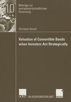 Christian Koziol , Valuation of Convertible Bonds when Inves ... 9783824491322