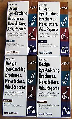 How To Design Eye-Catching Brochures, Newsletters, Ads, Reports - Jane Cleland