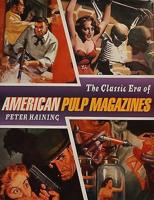 The Classic Era of American Pulp Magazines by Peter Haining (2001, Hardcover)