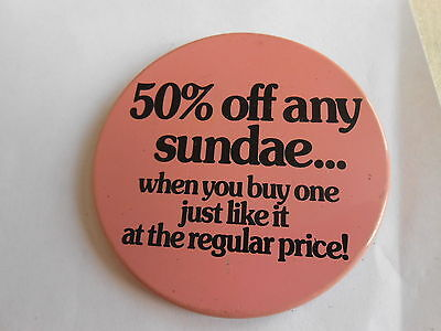 Vintage 50% Off Any Sundae When You Buy One at Regular Price Advertising Pinback