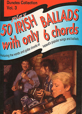 Play 50 Irish Ballads With Only 6 Chords - Duncles Collection Vol. 3