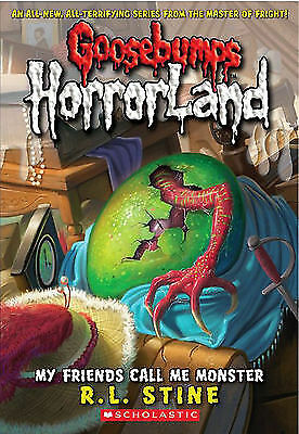 My Friends Call Me Monster (Goosebumps Horrorland), R L Stine, New Book