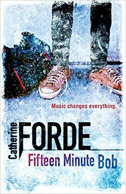 Fifteen Minute Bob: Music changes everything, Catherine Forde, New Book