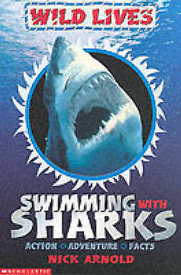 Swimming with Sharks (Wild Lives) (Action, adventure, facts), New, Nick Arnold B