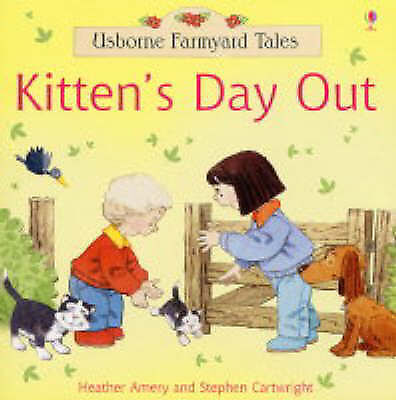 Kitten's Day Out (Farmyard Tales), Heather Amery, New Book