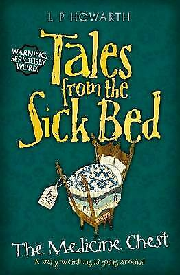 Tales from a Sick Bed: The Medicine Chest, Lesley Howarth, New Book