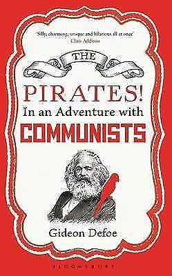 The Pirates! In an Adventure with Communists: Reissued, Defoe, Gideon, New Book