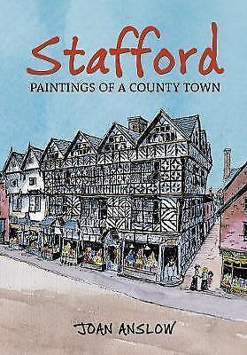 Stafford Paintings of a County Town, Joan Anslow, New Book