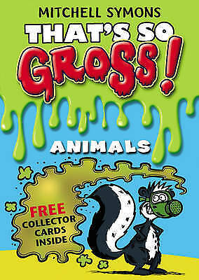 That's So Gross!: Animals, Symons, Mitchell, New Book