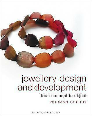 Jewellery Design and Development: From Concept to Object, Norman Cherry, New Boo