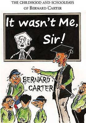 It Wasn't Me Sir!, Bernard Carter, New Book