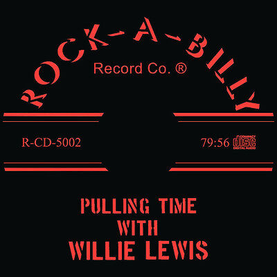Pulling Time * New CD * WILLIE LEWIS * ROCK-A-BILLY RECORDS