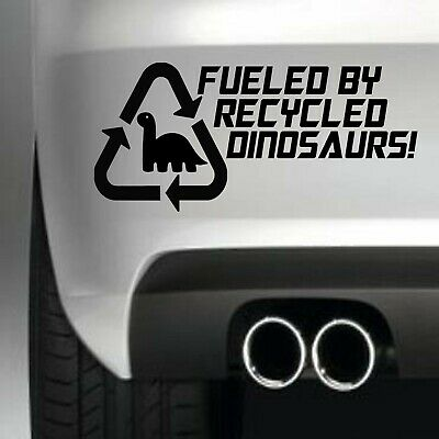 Fueled By Recycled Dinosaurs Car Bumper Sticker Funny Drift Jdm Wall Art