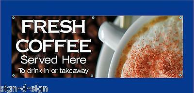 PVC Banner  FRESH COFFEE  SERVED HERE durable in all weathers 002