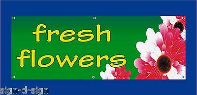 FRESH FLOWERS PVC BANNER  stall, shop, farmers market, farm shop 1102