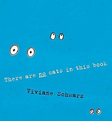 There Are No Cats in this Book by Schwarz, Viviane