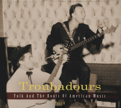 Various - Troubadours - Troubadours - Folk And The Roots Of American Music Vo...