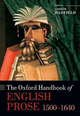 Andrew Hadfield , The Oxford Handbook of English Prose 1500- ... 9780199580682