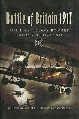The Battle of Britain 1917: The First Heavy Bomber Raids on England