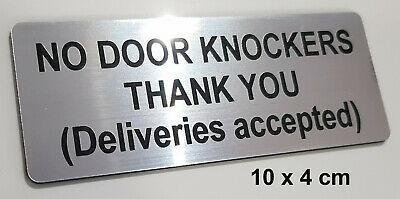 NO DOOR KNOCKERS THANK YOU, Deliveries accepted - ENGRAVED SIGN / PLAQUE, silver