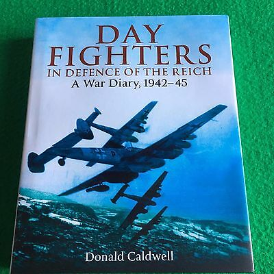 Day Fighters in Defence of the Reich: A War Diary,1942-45: New Aviation Hardback