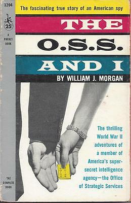 The O.S.S. and I by William J. Morgan