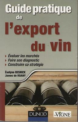 Guide Pratique de l'Export du Vin - Evelyne Resnick & James de Roany