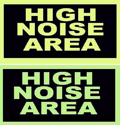 GLOW in the DARK  SIGN    HIGH NOISE AREA