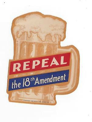 BEER MUG REPEAL PROHIBITION 18th AMENDMENT 1932 paper decal VOLSTEAD ACT
