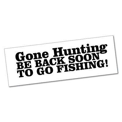 GONE HUNTING BACK FISHING Sticker Decal Funny Car Prank Laptop #5159N