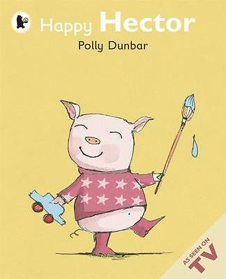 Happy Hector [Paperback] by Dunbar, Polly ( Author ), Dunbar, Polly, New Book
