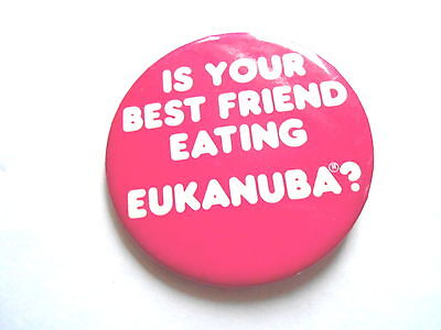 Cool Vintage Is Your Best Friend Eating Eukanuba Dog Food Advertising Pinback
